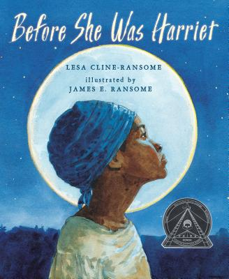 Image for Before She was Harriet (Coretta Scott King Illustrator Honor Books)
