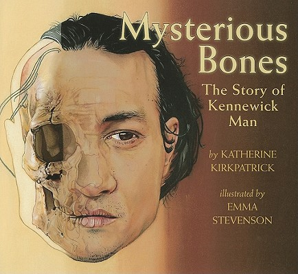 Image for Mysterious Bones: The Story of Kennewick Man