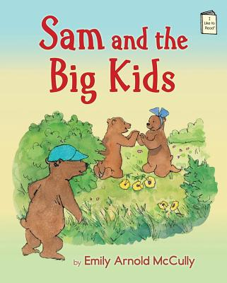 Sam and the Big Kids (I Like to Read�), McCully, Emily Arnold