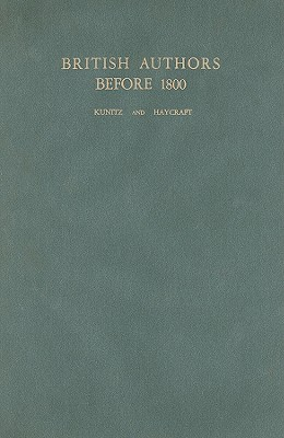 British Authors Before 1800: A Biographical Dictionary (Wilson Authors)