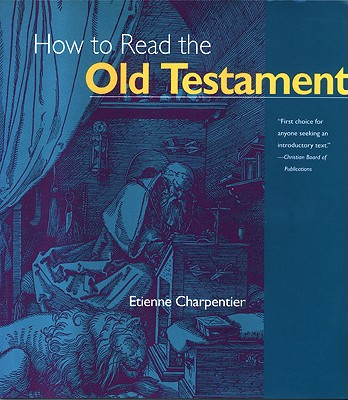 How to Read the Old Testament (How Read Old Testmnt Ppr), ETIENNE CHARPENTIER