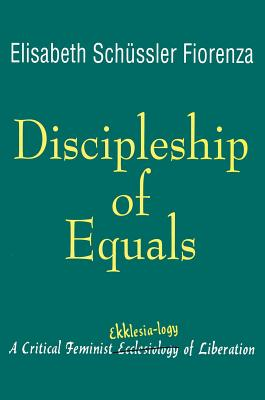 Image for Discipleship of Equals: A Critical Feminist Ekklesia-logy of Liberation