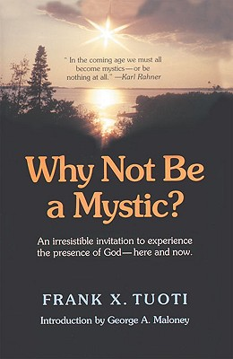 Why Not Be A Mystic, Frank X. Tuoti