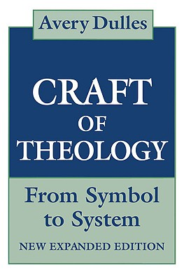 Image for Craft of Theology: From Symbol to System, Expanded Edition