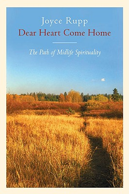 Image for Dear Heart, Come Home: The Path of Midlife Spirituality