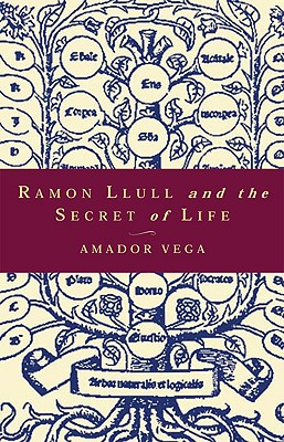 Ramon Llull and the Secret of Life, Amador Vega