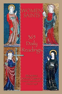 "Women Saints: 365 Daily Readings, ""Compton, Madonna Sophia"""