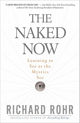 Image for The Naked Now: Learning To See As the Mystics See