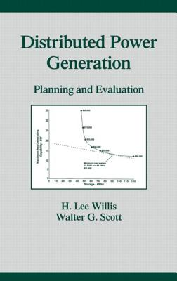 Distributed Power Generation: Planning and Evaluation (Power Engineering (Willis))