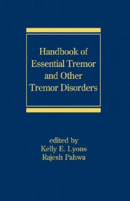 Handbook of Essential Tremor and Other Tremor Disorders (Neurological Disease and Therapy)