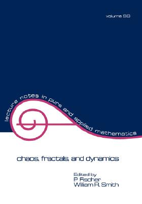 Chaos, Fractals, and Dynamics (Lecture Notes in Pure and Applied Mathematics), Fischer