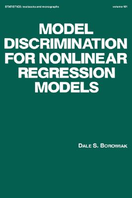 Image for Model Discrimination for Nonlinear Regression Models (Statistics: A Series of Textbooks and Monographs)