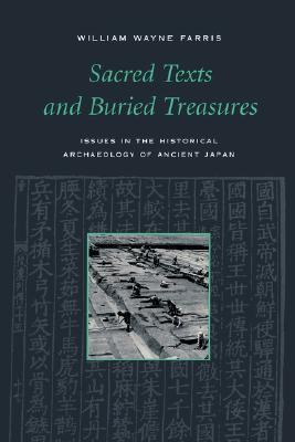 Image for SACRED TEXTS AND BURIED TREASURES ISSUES IN THE HISTORICAL ARCHAEOLOGY OF ANCIENT JAPAN