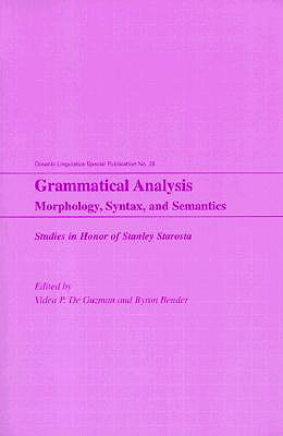 Image for Grammatical Analysis: Morphology, Syntax and Semantics: Studies in Honor of Stanley Starosta (Oceanic Linguistics Special Publications (Paperback))