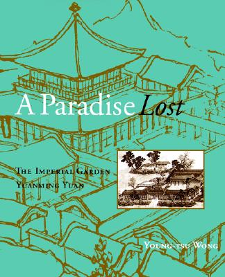 Image for A Paradise Lost: The Imperial Garden Yuanming Yuan