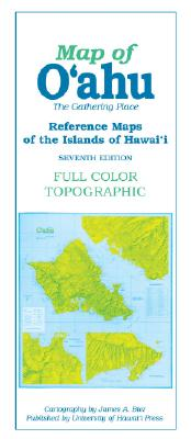 Map of O'ahu: The Gathering Place (Reference Maps of the Islands of Hawai'i), Bier, James A [Contributor]