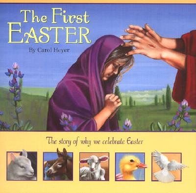The First Easter, Carol Heyer