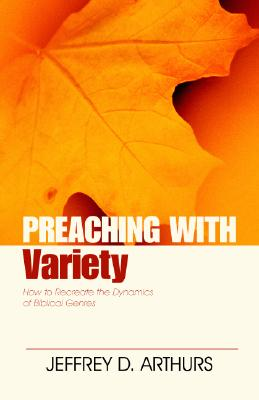 Image for Preaching with Variety: How to Re-create the Dynamics of Biblical Genres (Preaching With Series)