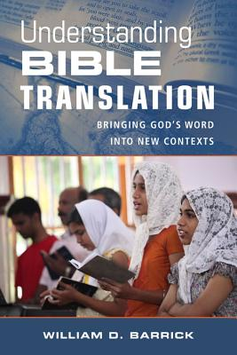 Image for Understanding Bible Translation: Bringing God's Word into New Contexts