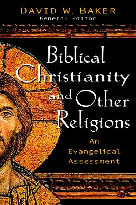 Image for Biblical Faith and Other Religions: An Evangelical Assessment