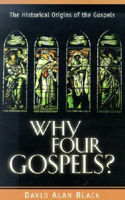 Image for Why Four Gospels?: The Historical Origins of the Gospels