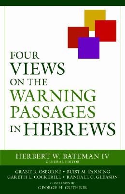 Image for Four Views on the Warning Passages in Hebrews