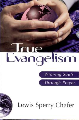 Image for True Evangelism: Winning Souls Through Prayer