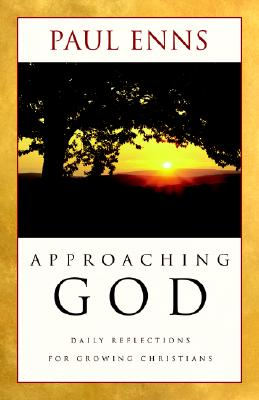 Image for Approaching God: Daily Reflections for Growing Christians