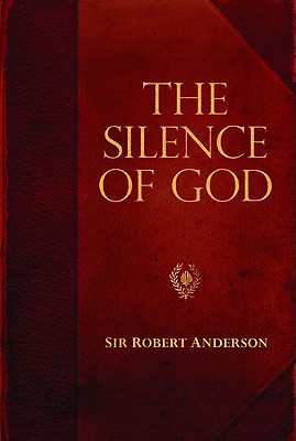 Image for Silence of God, The (Sir Robert Anderson Library Series)