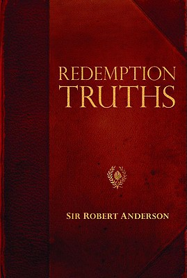 Image for Redemption Truths (Sir Robert Anderson Library Series)