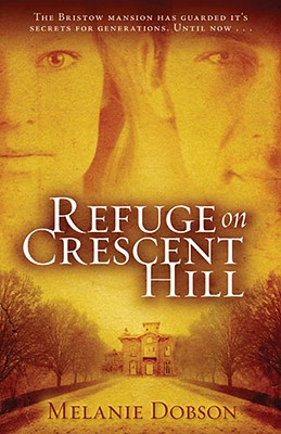 Refuge on Crescent Hill: A Novel, Dobson, Melanie