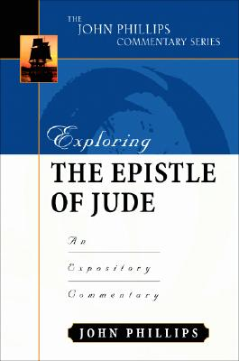 Image for Exploring the Epistle of Jude (John Phillips Commentary Series)