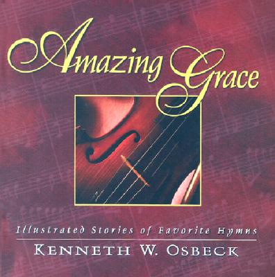 Image for Amazing Grace: Illustrated Stories of Favorite Hymns