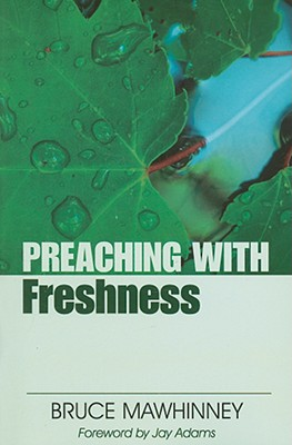 Image for Preaching with Freshness (Preaching With Series)