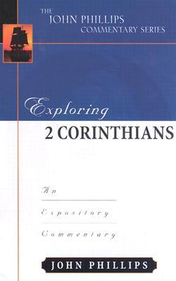 Image for Exploring 2 Corinthians (John Phillips Commentary Series) (The John Phillips Commentary Series)