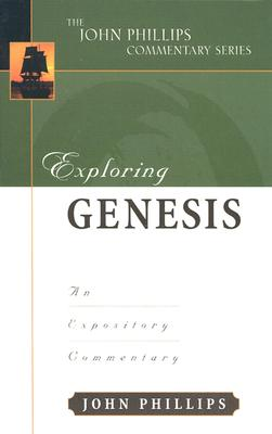 Image for Exploring Genesis (The John Phillips Commentary Series)
