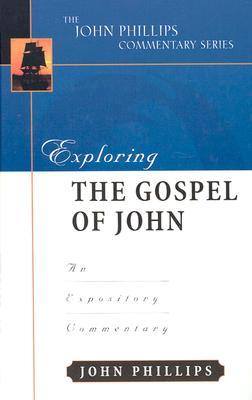Image for Exploring the Gospel of John (John Phillips Commentary Series)