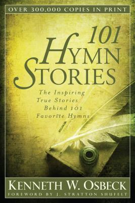 Image for 101 Hymn Stories: The Inspiring True Stories Behind 101 Favorite Hymns