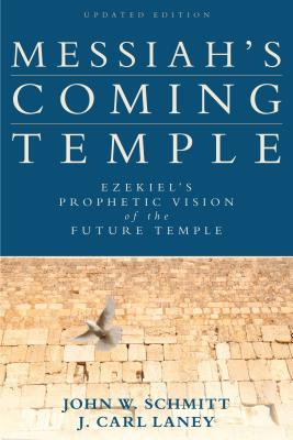 Image for Messiah's Coming Temple: Ezekiel's Prophetic Vision of the Future Temple