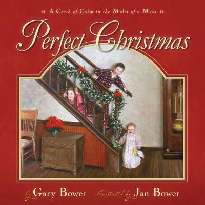 Image for Perfect Christmas: A Carol of Calm in the Midst of the Mess