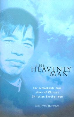Image for The Heavenly Man: The Remarkable True Story of Chinese Christian Brother Yun
