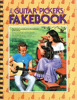 Guitar Pickers Fakebook: The Ultimate Sourcebook for the Traditional Guitar Player, Contains over 250 Jigs, Reels, Rags, Hornpipes & Breakdowns from All the Major Traditional Instrumental Styles