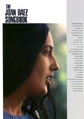 The Joan Baez Songbook: P/V/G Folio, Joan Baez; Elie Siegmeister [Editor]; Eric Von Schmidt [Illustrator]; John M. Conly [Foreword];