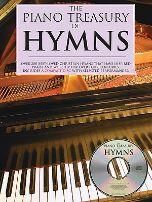 Image for Piano Treasury Of Hymns: Over 200 Best-Loved Christian Hymns that Have Inspired Praise and Worship for Over Four Centuries (Book & CD)