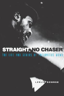 Image for STRAIGHT NO CHASER THE LIFE AND GENIUS OF THELONIOUS MONK