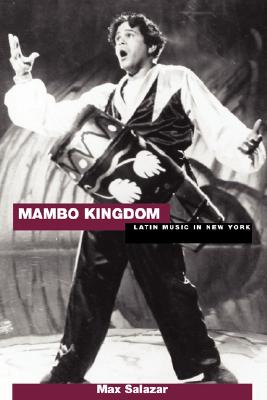 Mambo Kingdom: Latin Music in New York, Salazar, Max