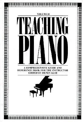 Image for Teaching Piano: A Comprehensive Guide and Reference Book for the Instructor  Volume II