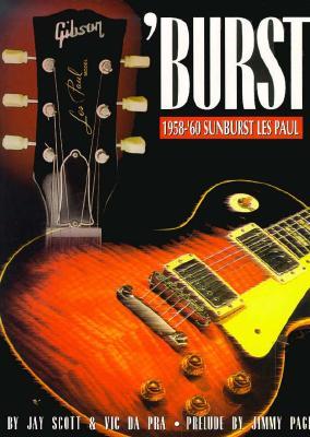 Image for Burst: 1958-'60 Sunburst Les Paul