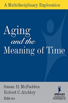 Image for Aging and the Meaning of Time: A Multidisciplinary Exploration