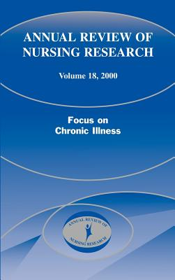 Image for Annual Review of Nursing Research, Volume 18, 2000: Focus on Chronic Illness